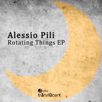 Alessio Pili - Rotating Things EP