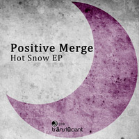 Positive Merge - Hot Snow EP