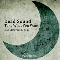 Dead Sound - Take What You Want