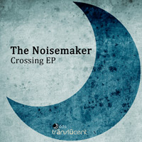 The Noisemaker - Crossing EP