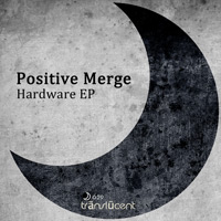Positive Merge - Hardware EP