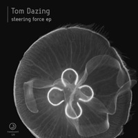 Tom Dazing - Steering Force EP