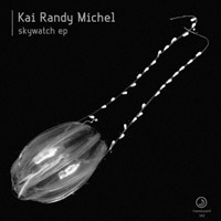 Kai Randy Michel – Skywatch EP