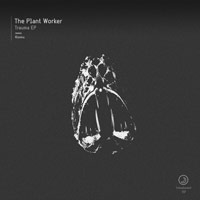 The Plant Worker – Trauma EP