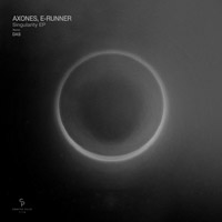 Axones, E-Runner – Singularity EP
