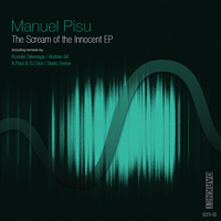 Manuel Pisu – The Scream Of the Innocent EP