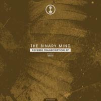 The Binary Mind - Reverse Transcription EP