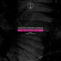 Vinicius Honorio & Orion - No Love Lost EP