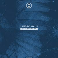 Sandro Galli - Event Binding EP