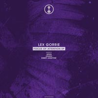 Lex Gorrie - Focus Of Attention EP