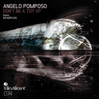 Angelo Pomposo - Don't be a Toy EP